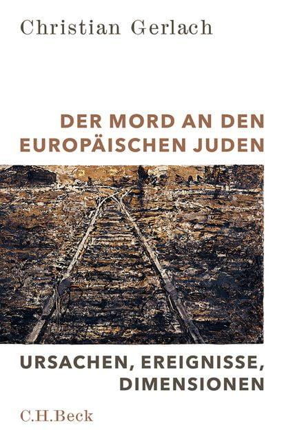 Gerlach, Christian: Der Mord an den europäischen Juden