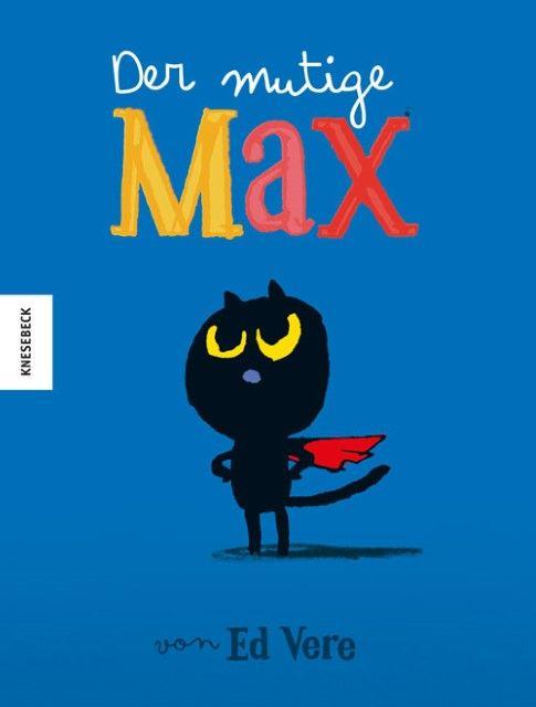Vere, Ed: Der mutige Max