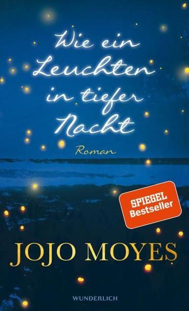 Moyes, Jojo: Wie ein Leuchten in tiefer Nacht