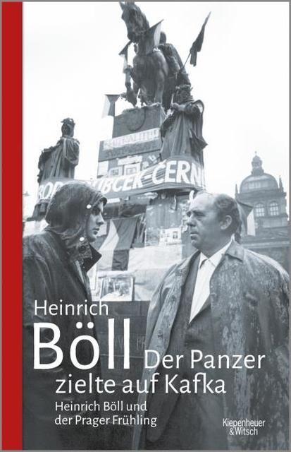 Böll, Heinrich: Der Panzer zielte auf Kafka