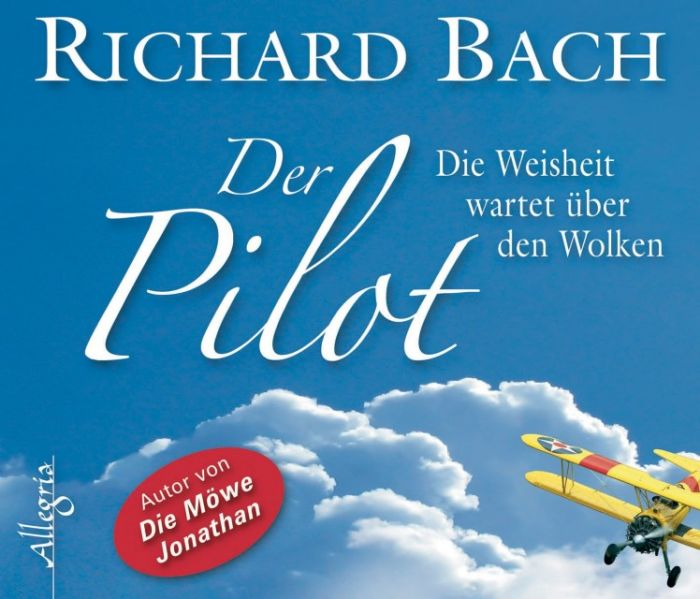 Bach, Richard: Der Pilot