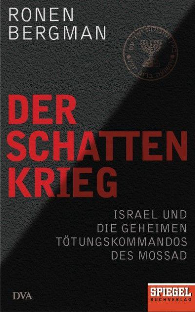 Bergman, Ronen: Der Schattenkrieg