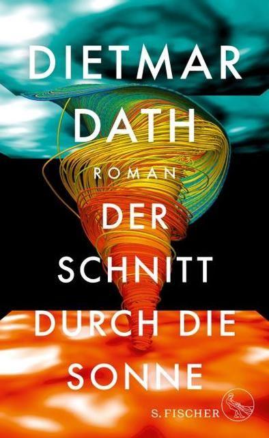 Dath, Dietmar: Der Schnitt durch die Sonne