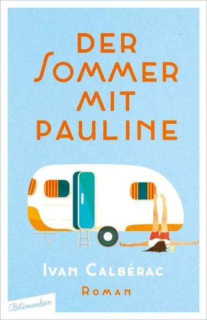 Calbérac, Ivan: Der Sommer mit Pauline