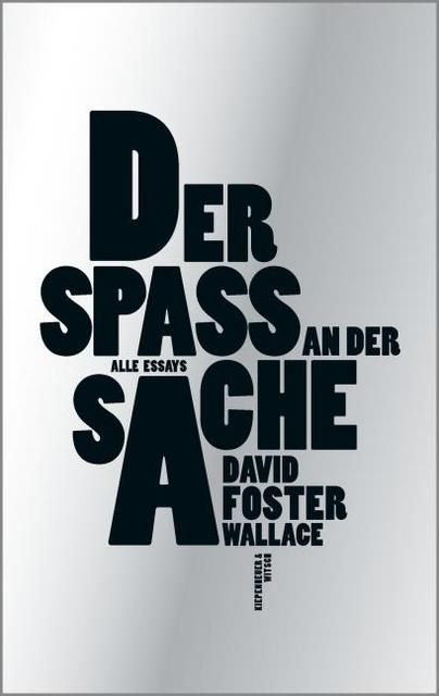 Foster Wallace, David: Der Spaß an der Sache