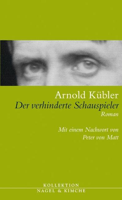 Kübler, Arnold: Der verhinderte Schauspieler