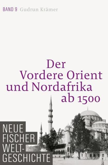 Krämer, Gudrun: Der Vordere Orient und Nordafrika ab 1500