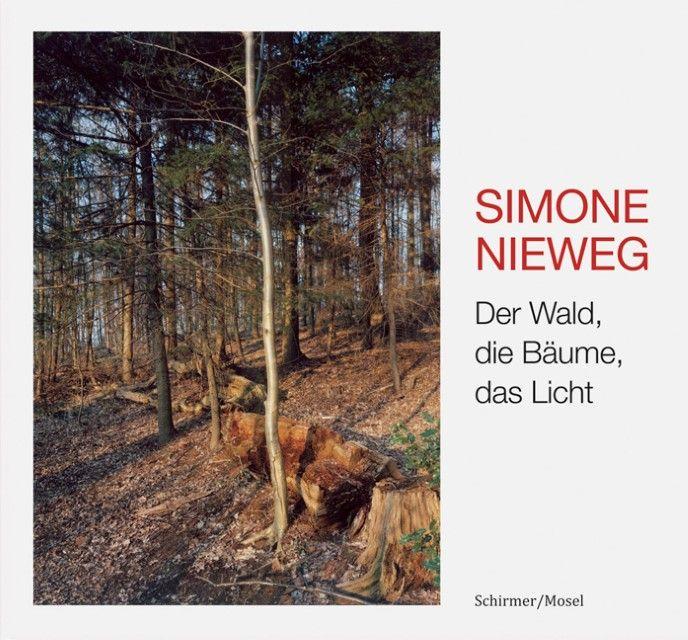 Nieweg, Simone: Der Wald, die Bäume, das Licht