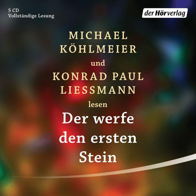 Köhlmeier, Michael/Liessmann, Konrad Paul: Der werfe den ersten Stein
