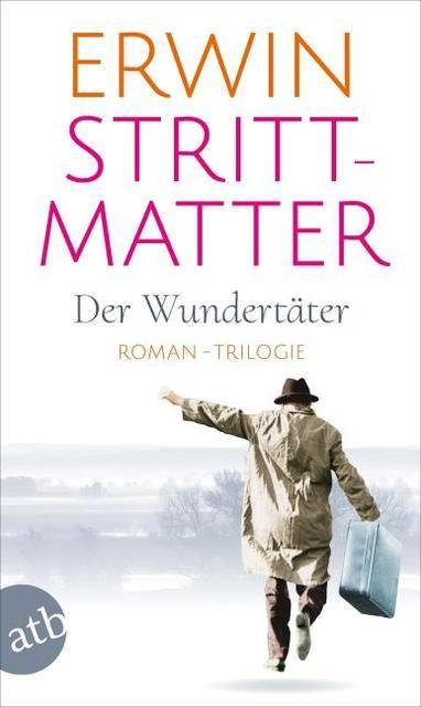 Strittmatter, Erwin: Der Wundertäter