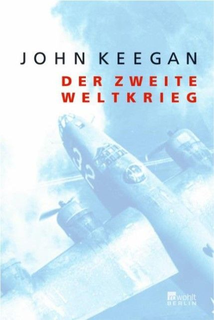 Keegan, John: Der Zweite Weltkrieg