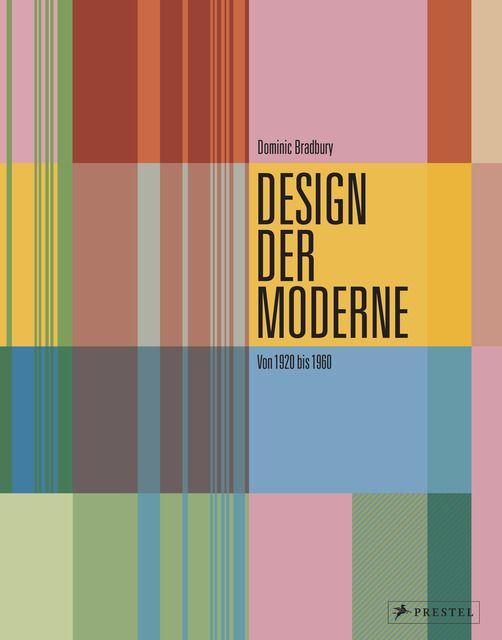 Bradbury, Dominic: Design der Moderne