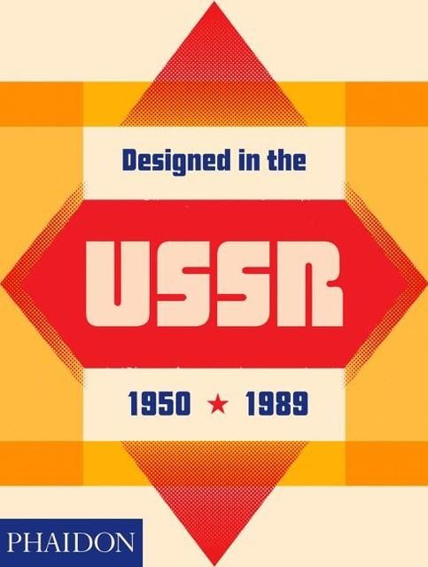 : Designed in the USSR: 1950-1989