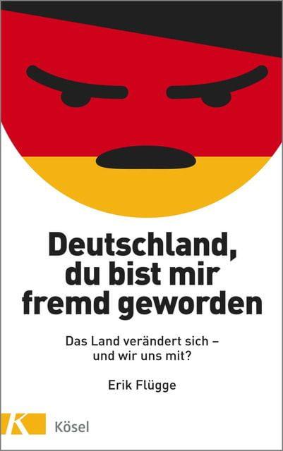 Flügge, Erik: Deutschland, du bist mir fremd geworden