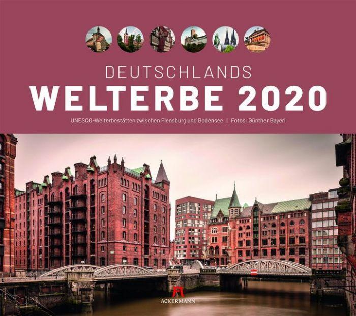Bayerl, Günther: Deutschlands Welterbe - UNESCO Welterbestätten 2020