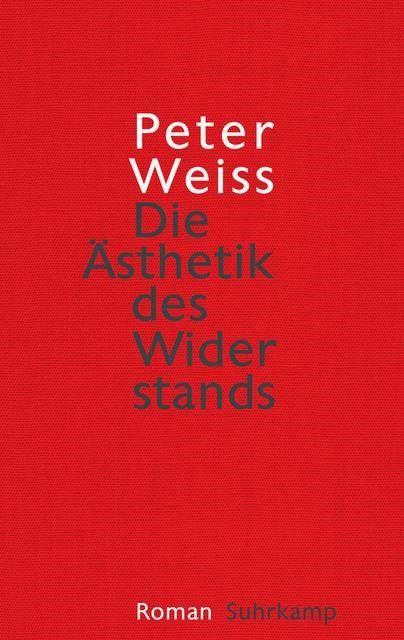 Weiss, Peter: Die Ästhetik des Widerstands