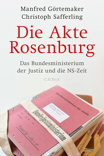 Görtemaker, Manfred/Safferling, Christoph: Die Akte Rosenburg