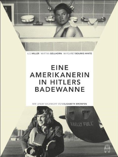: Die Amerikanerin in Hitlers Badewanne