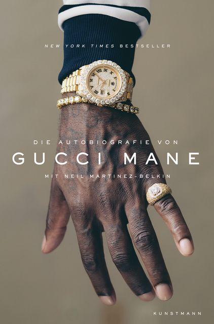 Martinez-Belkin, Neil/Mane, Gucci: Die Autobiografie von Gucci Mane