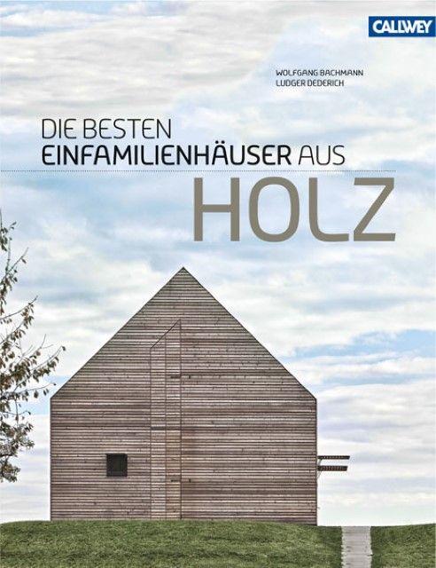 Bachmann, Wolfgang/Dederich, Ludger: Die besten Einfamilienhäuser aus Holz