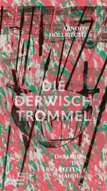 Höllriegel, Arnold: Die Derwischtrommel