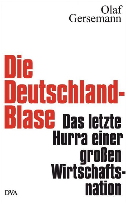 Gersemann, Olaf: Die Deutschland-Blase