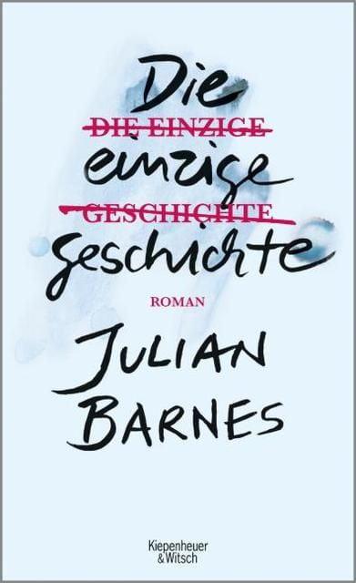 Barnes, Julian: Die einzige Geschichte
