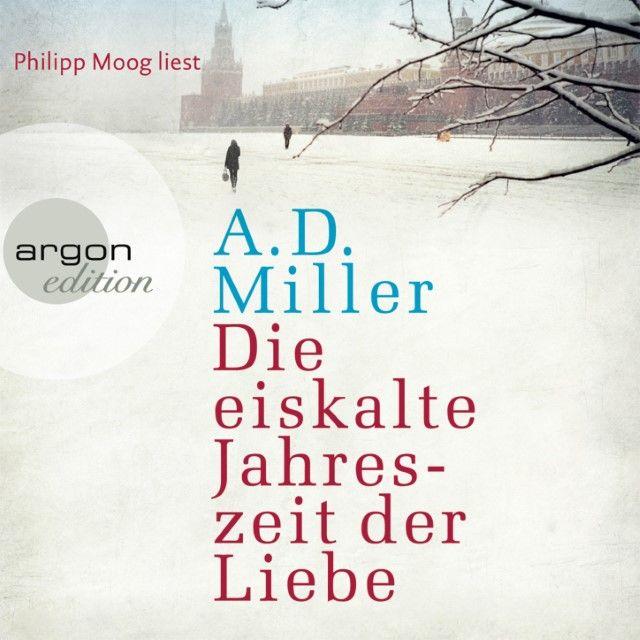 Miller, A D: Die eiskalte Jahreszeit der Liebe