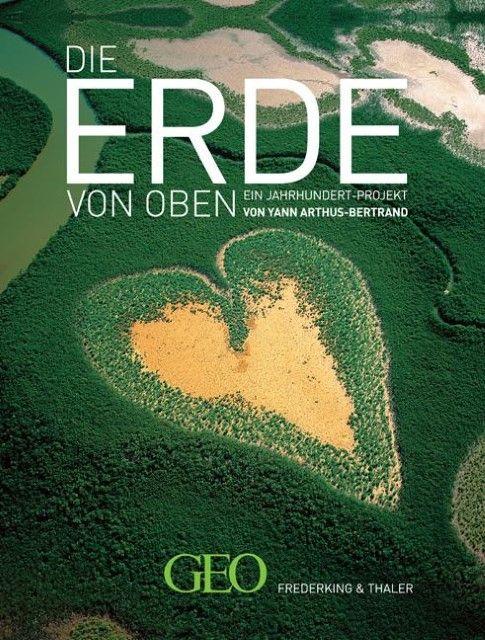 Arthus-Bertrand, Yann: Die Erde von oben