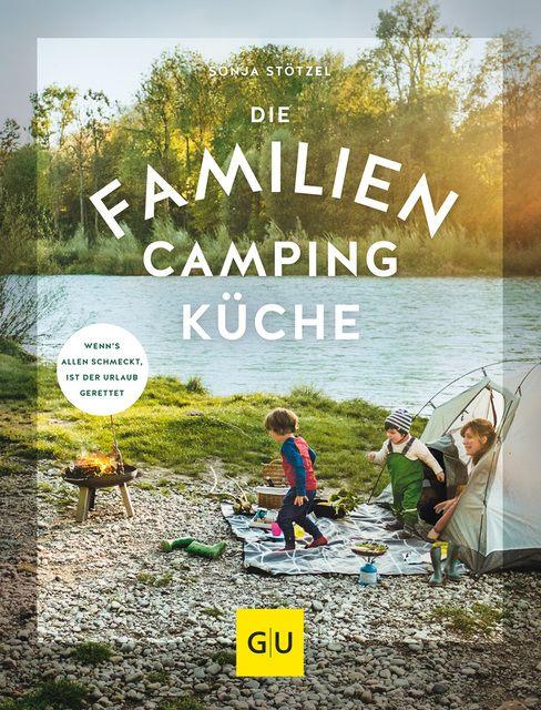 Stötzel, Sonja: Die Familien-Campingküche