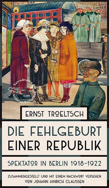 Troeltsch, Ernst: Die Fehlgeburt einer Republik