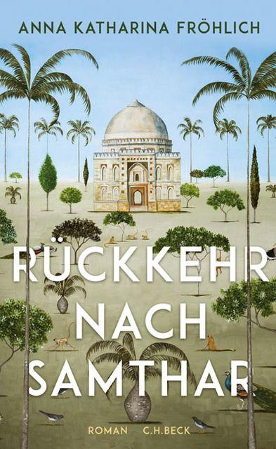 Fröhlich, Anna Katharina: Die Festung oder Rückkehr nach Samthar
