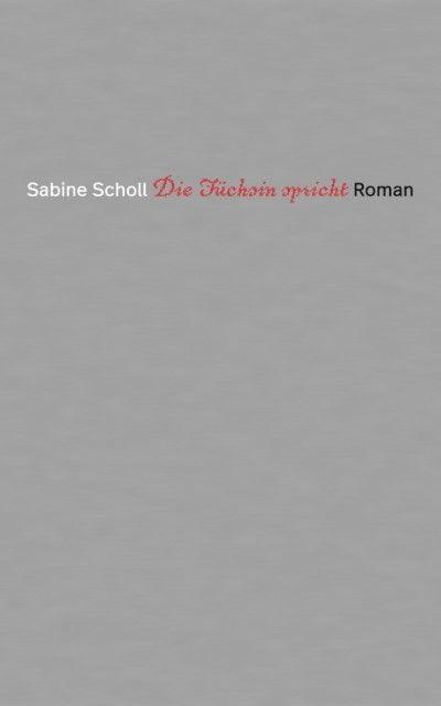 Scholl, Sabine: Die Füchsin spricht