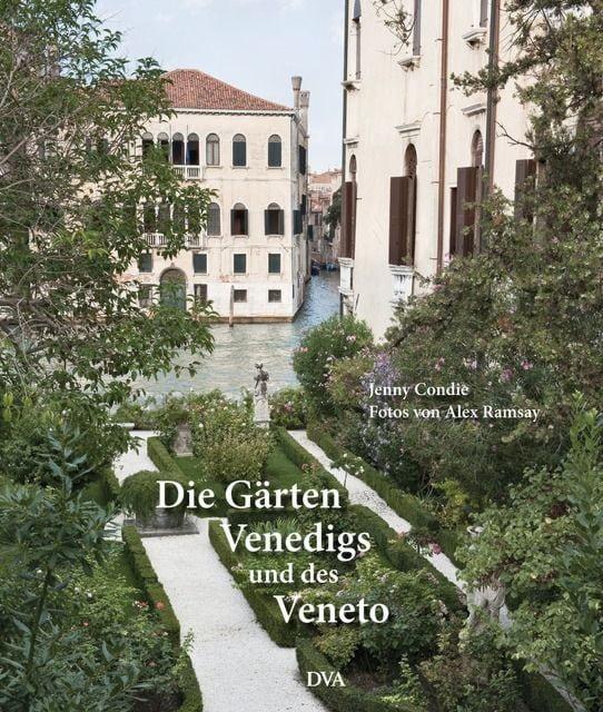 Condie, Jenny: Die Gärten Venedigs und des Veneto