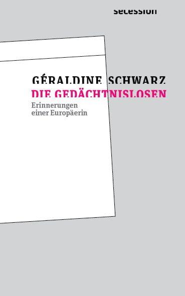Schwarz, Géraldine: Die Gedächtnislosen