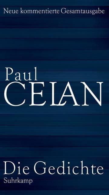Celan, Paul: Die Gedichte