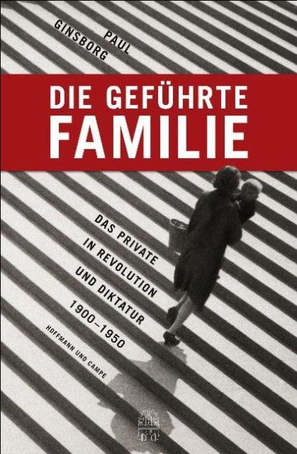 Ginsborg, Paul: Die geführte Familie
