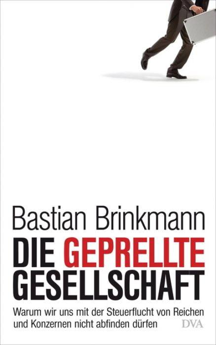 Brinkmann, Bastian: Die geprellte Gesellschaft