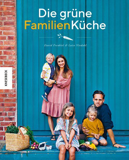 Frenkiel, David/Vindahl, Luise: Die grüne Familienküche