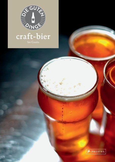 Coutts, Ian: Die guten Dinge: craft-bier