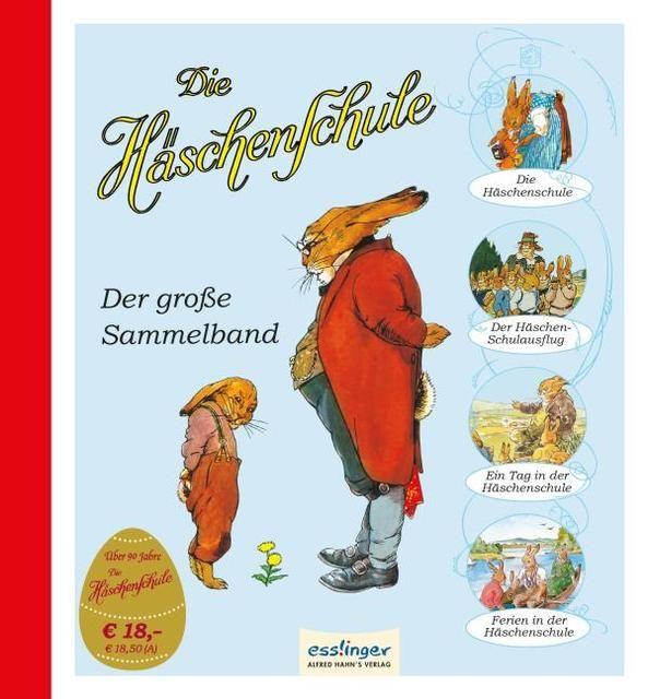 Sixtus, Albert/Mühlhaus, Anne: Die Häschenschule: Die Häschenschule - Der große Sammelband