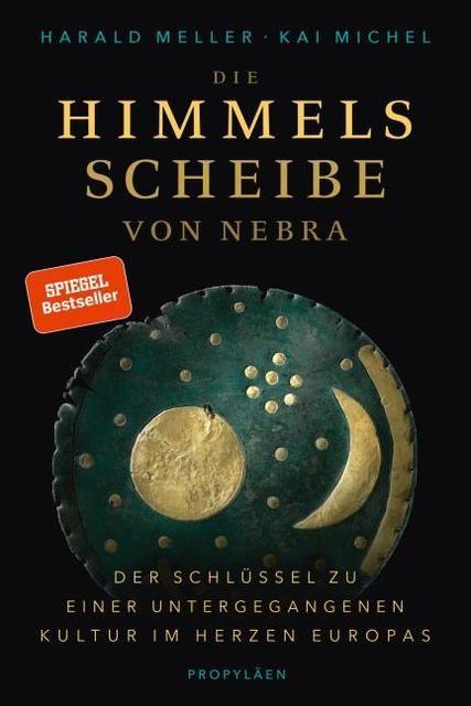 Meller, Harald/Michel, Kai: Die Himmelsscheibe von Nebra
