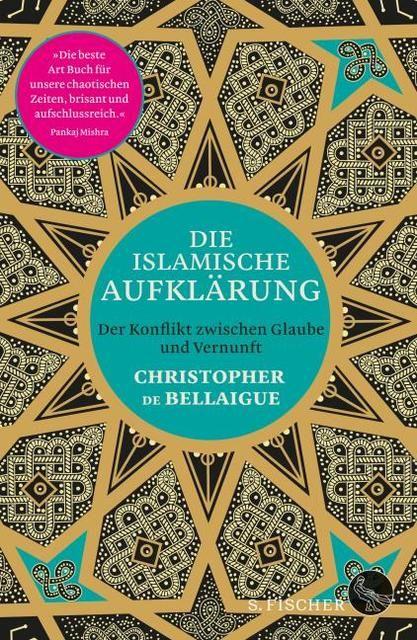 de Bellaigue, Christopher: Die islamische Aufklärung