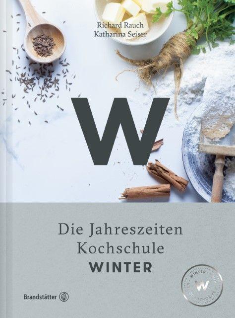 Rauch, Richard/Seiser, Katharina/Lehmann, Joerg: Die Jahreszeiten Kochschule - Winter