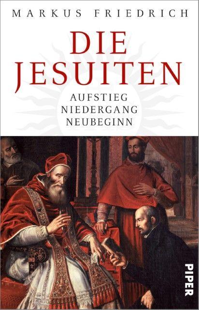 Friedrich, Markus: Die Jesuiten