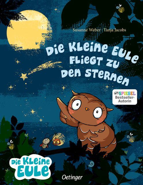 Weber, Susanne: Die kleine Eule fliegt zu den Sternen