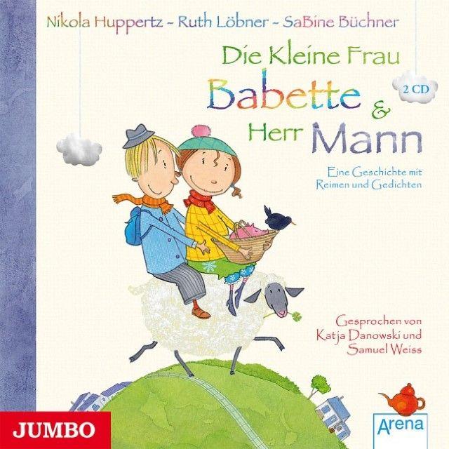 Huppertz, Nikola/Löbner, Ruth: Die kleine Frau Babette & Herr Mann