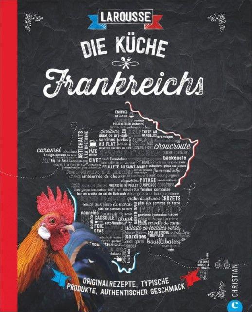 LAROUSSE: Die Küche Frankreichs