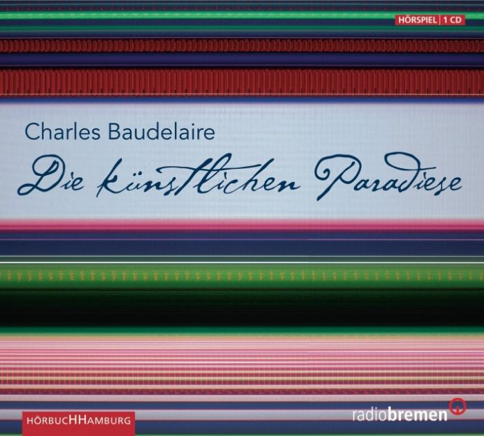Baudelaire, Charles: Die künstlichen Paradiese