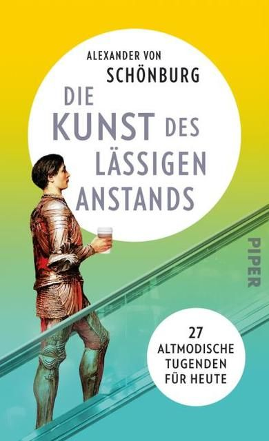 von Schönburg, Alexander: Die Kunst des lässigen Anstands